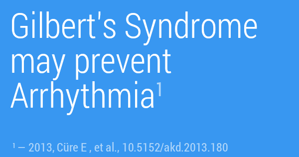 Gilbert's Syndrome may prevent Arrhythmia