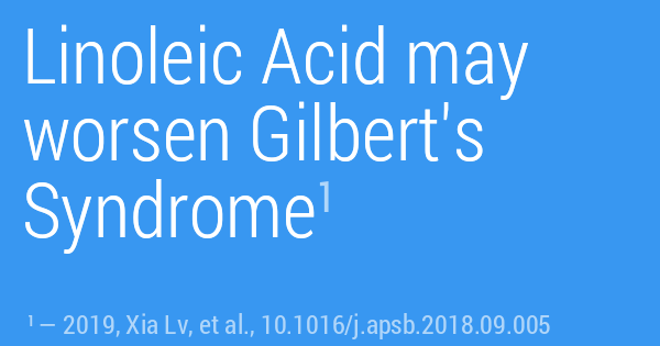 Linoleic Acid may worsen Gilbert's Syndrome